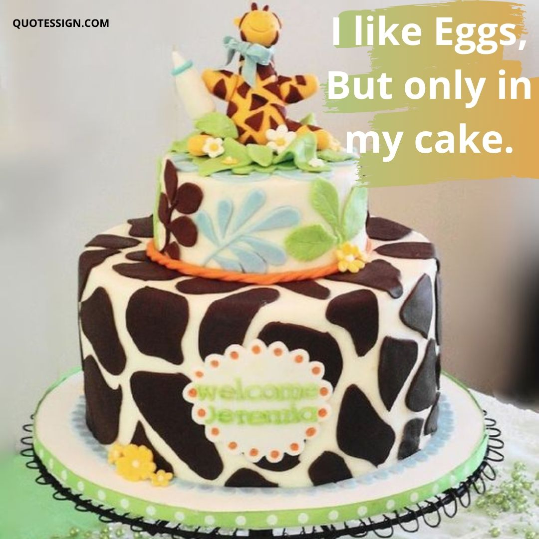 funny caption about cake for instagagram