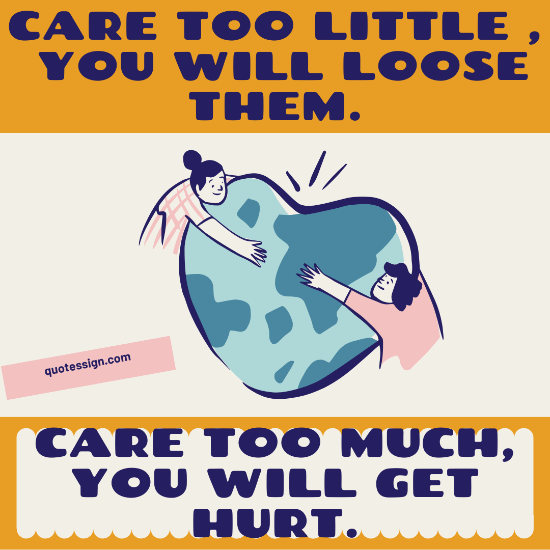 quotes about caring too much