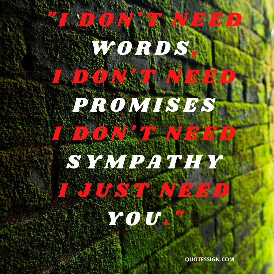 I need you quotes sayings